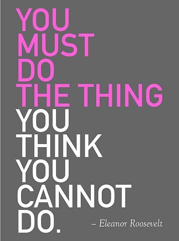Do-the-thing-you-think-you-cannot-do